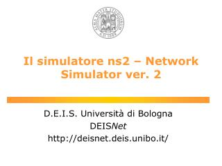 Il simulatore ns2 – Network Simulator ver. 2