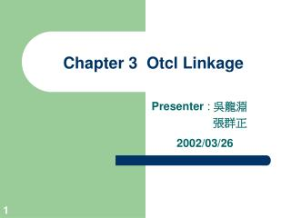 Chapter 3  Otcl Linkage