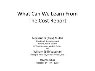 What Can We Learn From  The Cost Report
