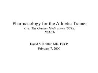 Pharmacology for the Athletic Trainer Over The Counter Medications (OTCs) NSAIDs
