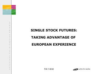 SINGLE STOCK FUTURES: TAKING ADVANTAGE OF  EUROPEAN EXPERIENCE