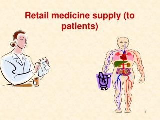 Retail  medicine  supply  (to patients)