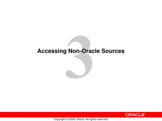 Accessing Non-Oracle Sources