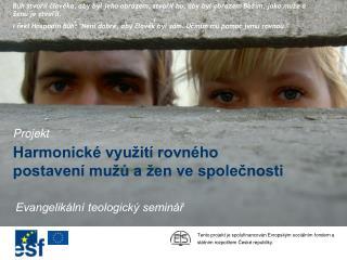 Tento projekt je spolufinancov�n Evropsk�m soci�ln�m fondem a st�tn�m rozpo?tem ?esk� republiky.