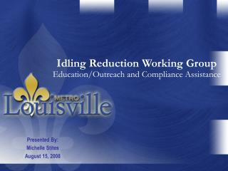 Idling Reduction Working Group Education/Outreach and Compliance Assistance