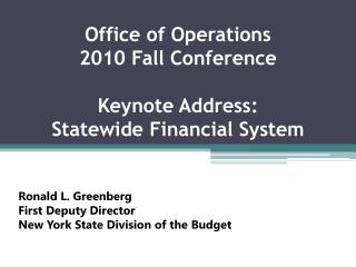 Office of Operations 2010 Fall Conference Keynote Address: Statewide Financial System
