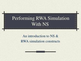 Performing RWA Simulation With NS