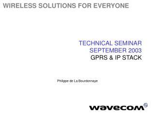 TECHNICAL SEMINAR  SEPTEMBER 2003  GPRS & IP STACK