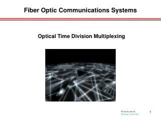 Fiber Optic Communications Systems