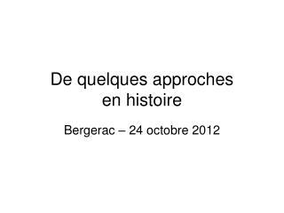 De quelques approches  en histoire