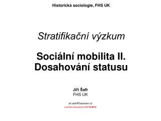 Stratifikační výzkum Sociální mobilita II. Dosahování statusu