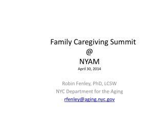 Family Caregiving Summit @ NYAM April 30, 2014