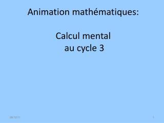 Animation mathématiques: Calcul mental  au cycle 3