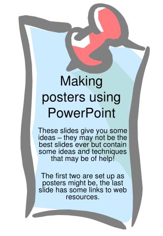 Making posters using PowerPoint