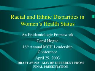 Racial and Ethnic Disparities in Women s Health Status