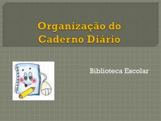 Organiza��o do  Caderno Di�rio