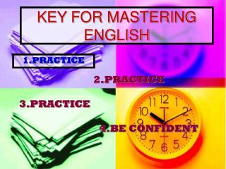 KEY FOR MASTERING ENGLISH