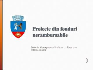 Proiecte  din  fonduri nerambursabile
