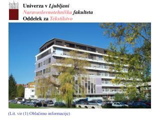 Univerza v Ljubljan i Naravoslovnotehniška  fakulteta Oddelek za  Tekstilstvo