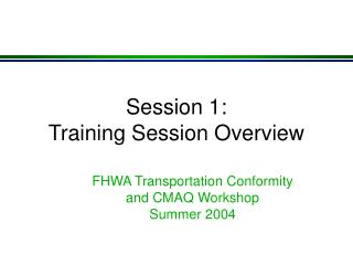 Session 1:   Training Session Overview