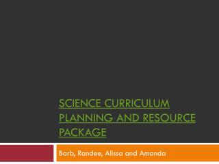 Science Curriculum Planning and Resource Package
