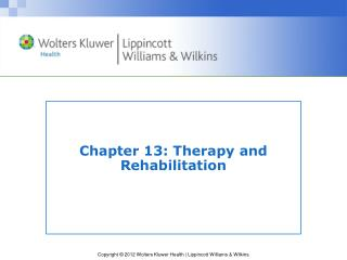 Chapter 13: Therapy and Rehabilitation