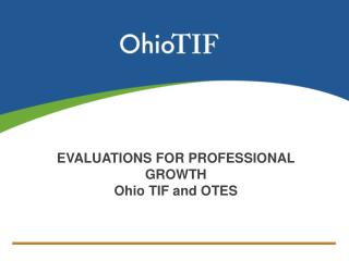 Evaluations for Professional Growth Ohio  TIF  and  OTES