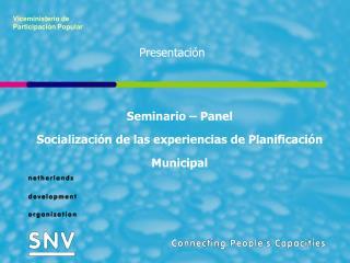 Seminario – Panel Socialización de las experiencias de Planificación Municipal