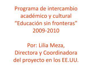 """Intercambio académico y cultural  """"Educación sin fronteras"""" Del 10 al 31 de Octubre de 2009"""