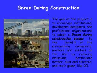 Green During Construction  .
