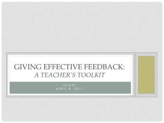 Giving Effective Feedback:  A TEACHER�S TOOLKIT