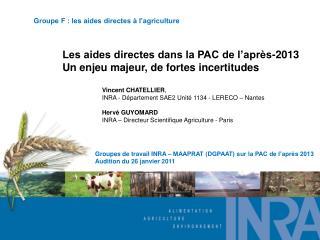 Les aides directes dans la PAC de l'après-2013 Un enjeu majeur, de fortes incertitudes