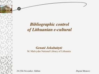 Bibliographic control  of Lithuanian e-cultural