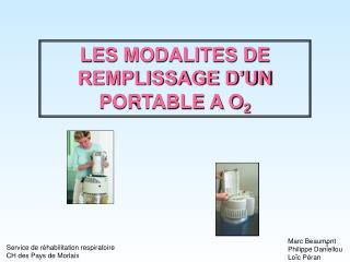 LES MODALITES DE REMPLISSAGE D'UN PORTABLE A O 2