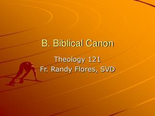 B. Biblical Canon