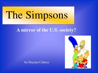 The Simpsons A mirror of the U.S. society?