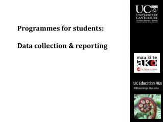 Programmes for students:   Data collection & reporting