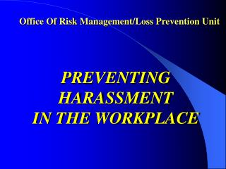 Office Of Risk Management/Loss Prevention Unit