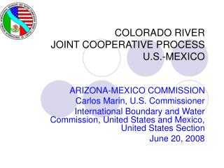 COLORADO RIVER JOINT COOPERATIVE PROCESS  U.S.-MEXICO