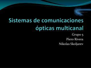 Sistemas de comunicaciones ópticas multicanal