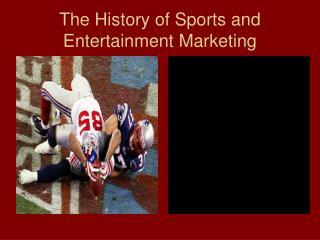 The History of Sports and Entertainment Marketing
