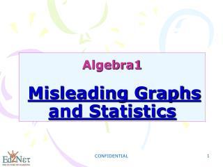 Algebra1 Misleading Graphs and Statistics