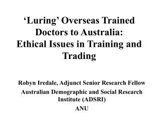 'Luring' Overseas Trained Doctors to Australia:  Ethical Issues in Training and Trading