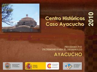 Centro Históricos Caso Ayacucho