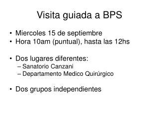 Visita guiada a BPS