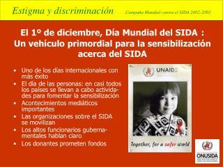 El 1  de diciembre, D a Mundial del SIDA : Un veh culo primordial para la sensibilizaci n acerca del SIDA