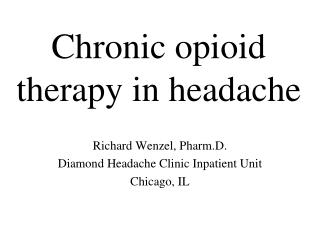Chronic opioid therapy in headache