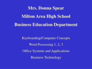 Mrs. Donna Spear Milton Area High School Business Education Department