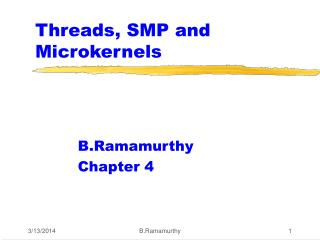 Threads, SMP and Microkernels
