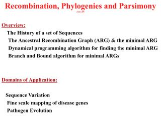 Recombination, Phylogenies and Parsimony 21.11.05